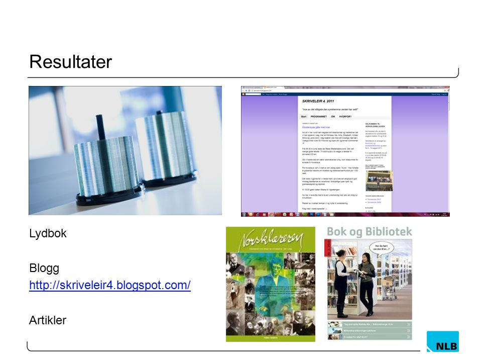 Resultater Lydbok Blogg http://skriveleir4.blogspot.com/ Artikler