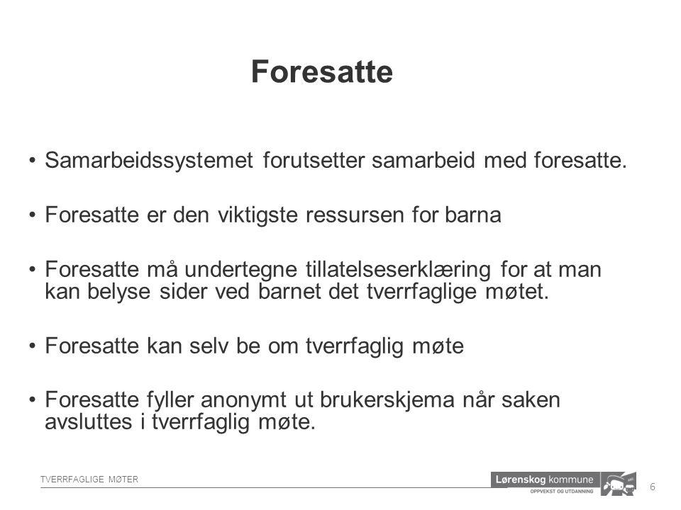 TVERRFAGLIGE MØTER Samarbeidssystemet forutsetter samarbeid med foresatte.