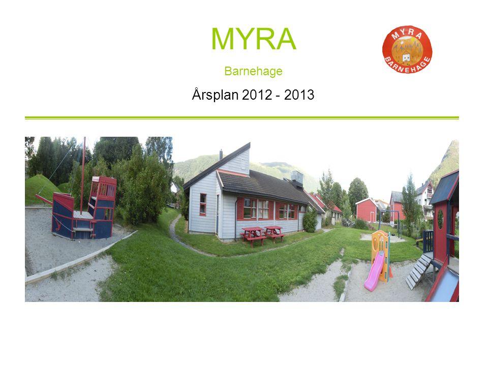 MYRA Barnehage Årsplan 2012 - 2013