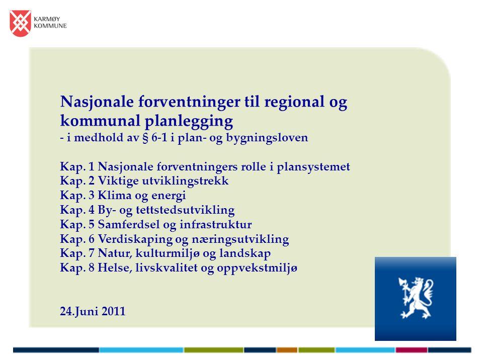 Nasjonale forventninger til regional og kommunal planlegging - i medhold av § 6-1 i plan- og bygningsloven Kap.