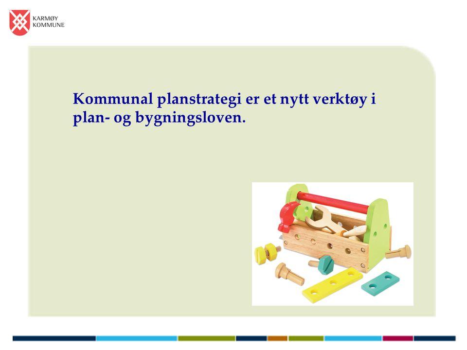 Kommunal planstrategi er et nytt verktøy i plan- og bygningsloven.