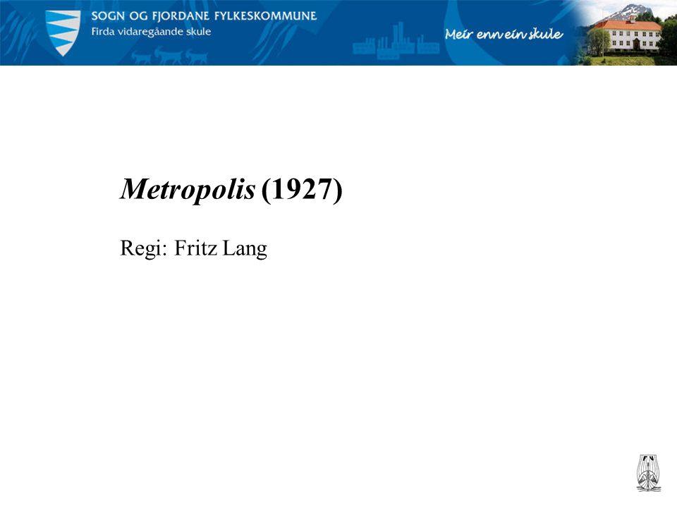 Metropolis (1927) Regi: Fritz Lang
