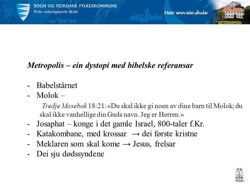 Metropolis – ein dystopi med bibelske referansar -Babelstårnet -Molok – Tredje Mosebok 18:21: «Du skal ikke gi noen av dine barn til Molok; du skal ikke vanhellige din Guds navn.