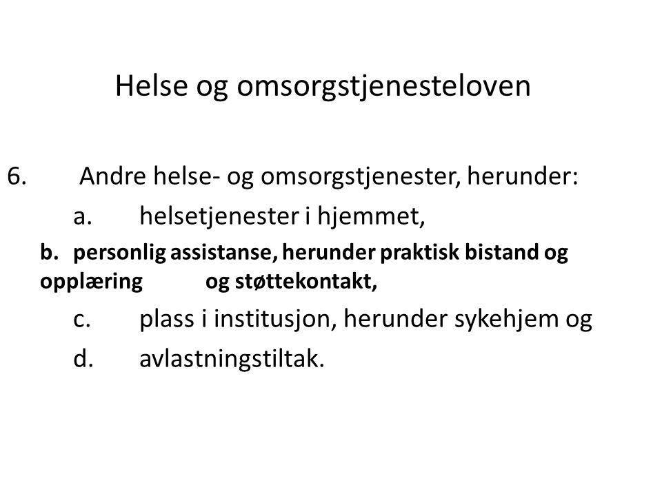 Helse og omsorgstjenesteloven 6.