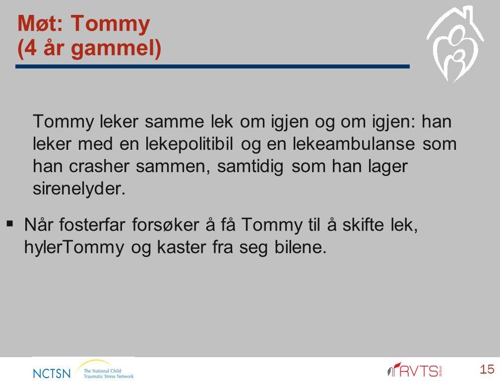 Møt: Tommy (4 år gammel) Tommy leker samme lek om igjen og om igjen: han leker med en lekepolitibil og en lekeambulanse som han crasher sammen, samtidig som han lager sirenelyder.