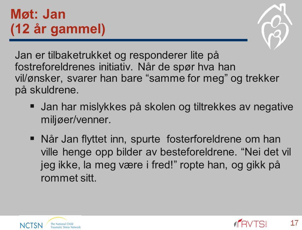 """Møt: Jan (12 år gammel) Jan er tilbaketrukket og responderer lite på fostreforeldrenes initiativ. Når de spør hva han vil/ønsker, svarer han bare """"sam"""
