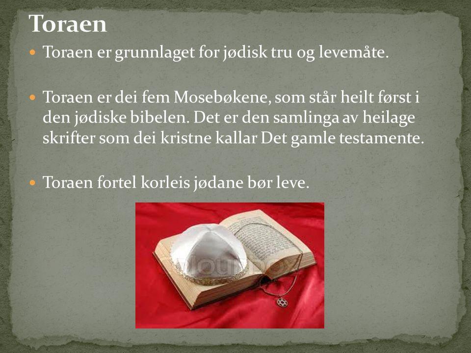 Toraen er grunnlaget for jødisk tru og levemåte.