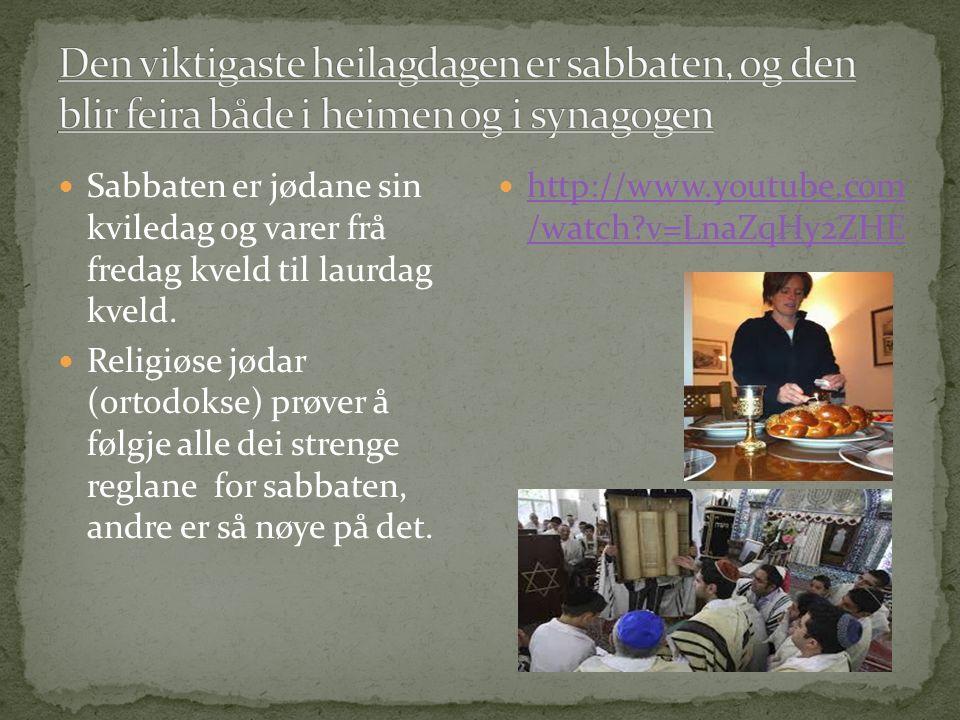Sabbaten er jødane sin kviledag og varer frå fredag kveld til laurdag kveld.