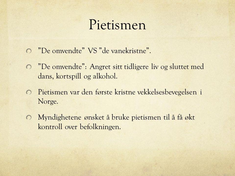 Pietismen De omvendte VS de vanekristne .