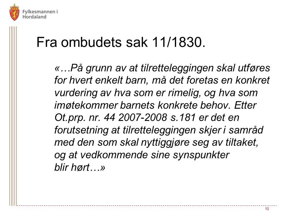 Fra ombudets sak 11/1830. «…På grunn av at tilretteleggingen skal utføres for hvert enkelt barn, må det foretas en konkret vurdering av hva som er rim