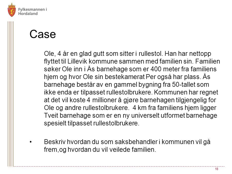 Case Ole, 4 år en glad gutt som sitter i rullestol. Han har nettopp flyttet til Lillevik kommune sammen med familien sin. Familien søker Ole inn i Ås