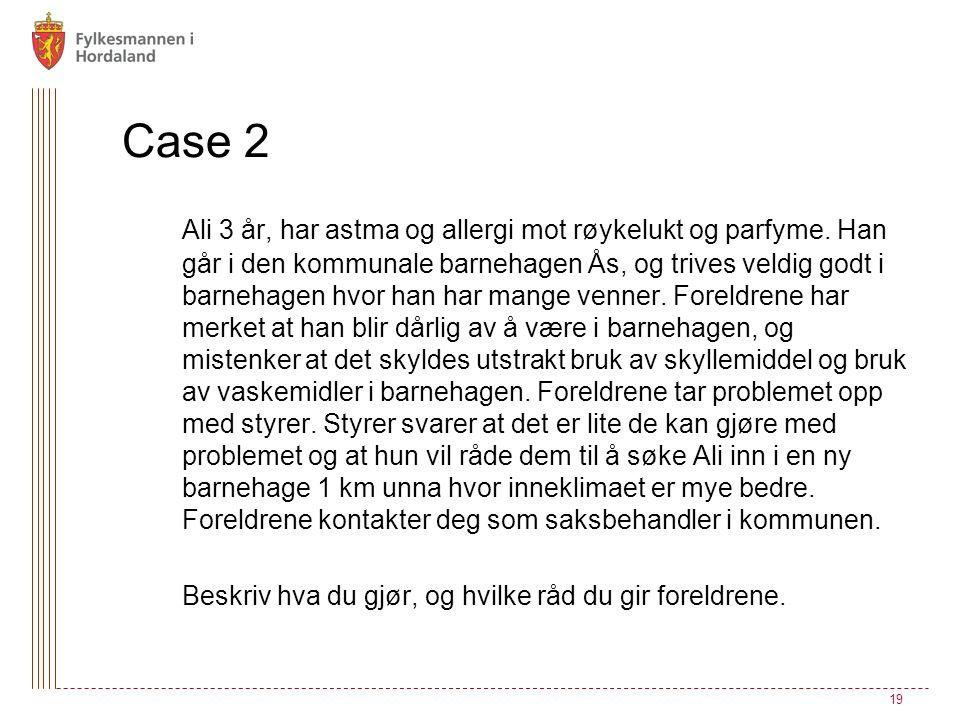 Case 2 Ali 3 år, har astma og allergi mot røykelukt og parfyme. Han går i den kommunale barnehagen Ås, og trives veldig godt i barnehagen hvor han har