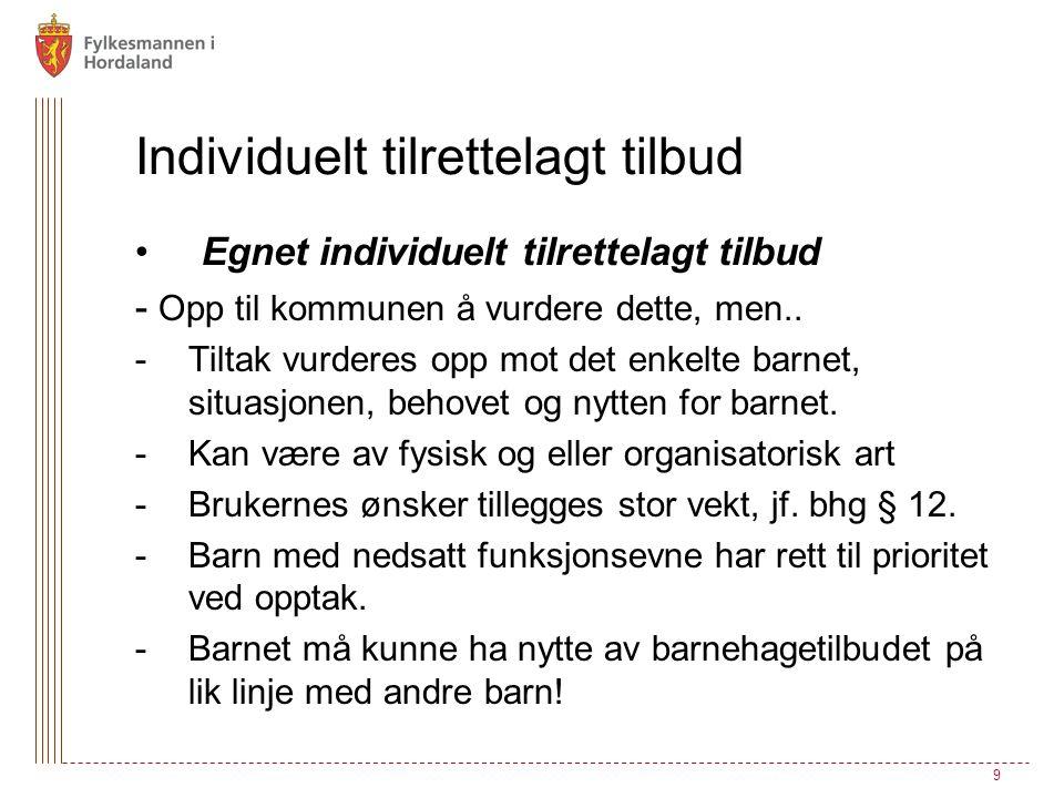 Individuelt tilrettelagt tilbud Egnet individuelt tilrettelagt tilbud - Opp til kommunen å vurdere dette, men..