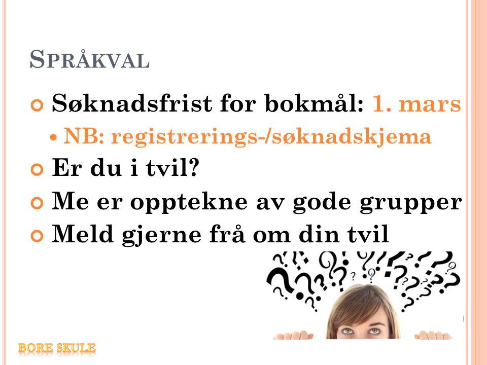 S PRÅKVAL Søknadsfrist for bokmål: 1.mars NB: registrerings-/søknadskjema Er du i tvil.