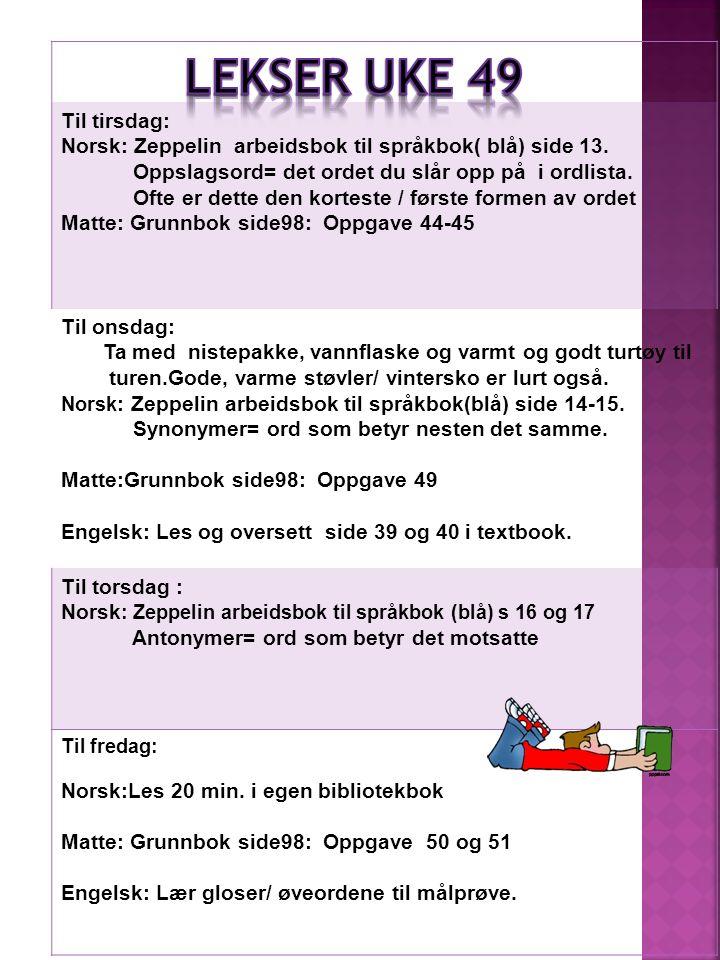 Til tirsdag: Norsk: Zeppelin arbeidsbok til språkbok( blå) side 13.