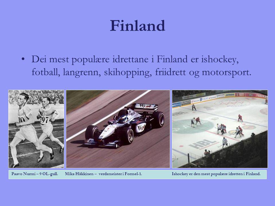 Finland Dei mest populære idrettane i Finland er ishockey, fotball, langrenn, skihopping, friidrett og motorsport. Paavo Nurmi – 9 OL-gull. Mika Häkki