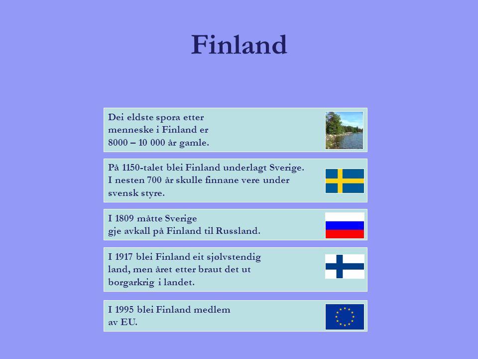 Finland Innbyggjartal: 5,2 millionar Areal: 337 000 km² Statsform: Republikk Statsoverhovud: Tarja Halonen Religion: Luthersk Hovudstad: Helsinki Nasjonaldag: 6.