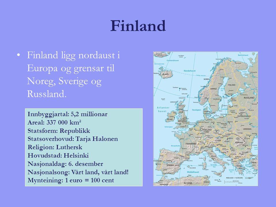 Finland Innbyggjartal: 5,2 millionar Areal: 337 000 km² Statsform: Republikk Statsoverhovud: Tarja Halonen Religion: Luthersk Hovudstad: Helsinki Nasj