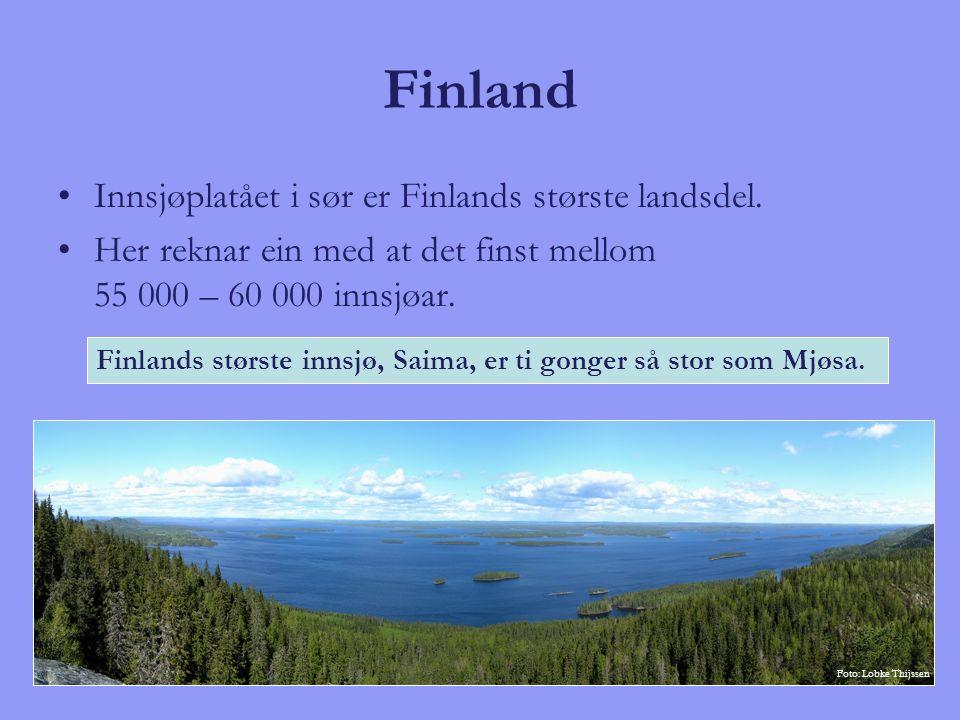 Finland Innsjøplatået i sør er Finlands største landsdel. Her reknar ein med at det finst mellom 55 000 – 60 000 innsjøar. Finlands største innsjø, Sa