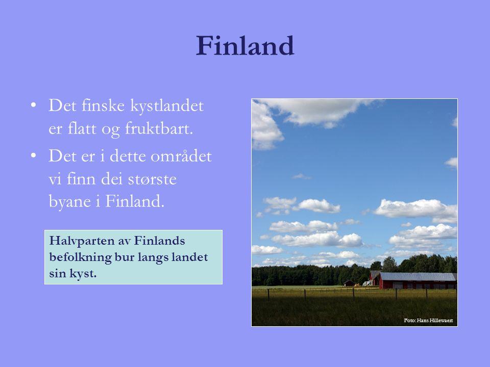 Finland Det finske kystlandet er flatt og fruktbart. Det er i dette området vi finn dei største byane i Finland. Halvparten av Finlands befolkning bur