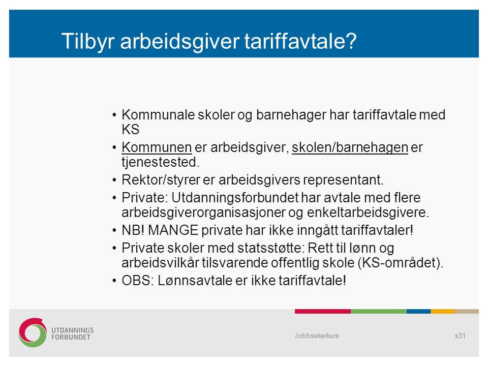 Jobbsøkerkurss31 Tilbyr arbeidsgiver tariffavtale.