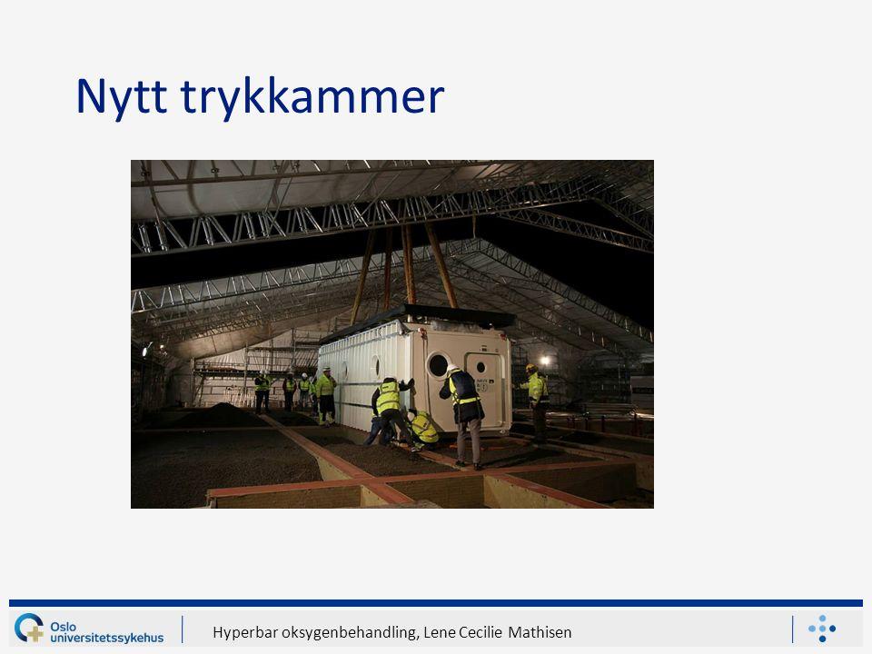 Hyperbar oksygenbehandling, Lene Cecilie Mathisen Nytt trykkammer