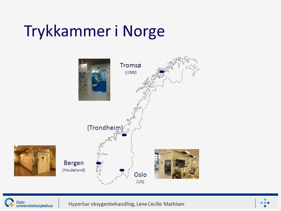 Oslo (US) Bergen (Haukeland) Tromsø (UNN) Trykkammer i Norge (Trondheim)
