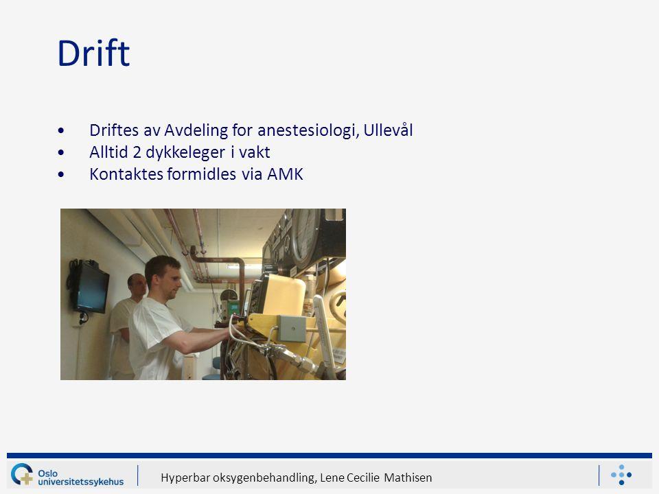 Hyperbar oksygenbehandling, Lene Cecilie Mathisen Drift Driftes av Avdeling for anestesiologi, Ullevål Alltid 2 dykkeleger i vakt Kontaktes formidles via AMK