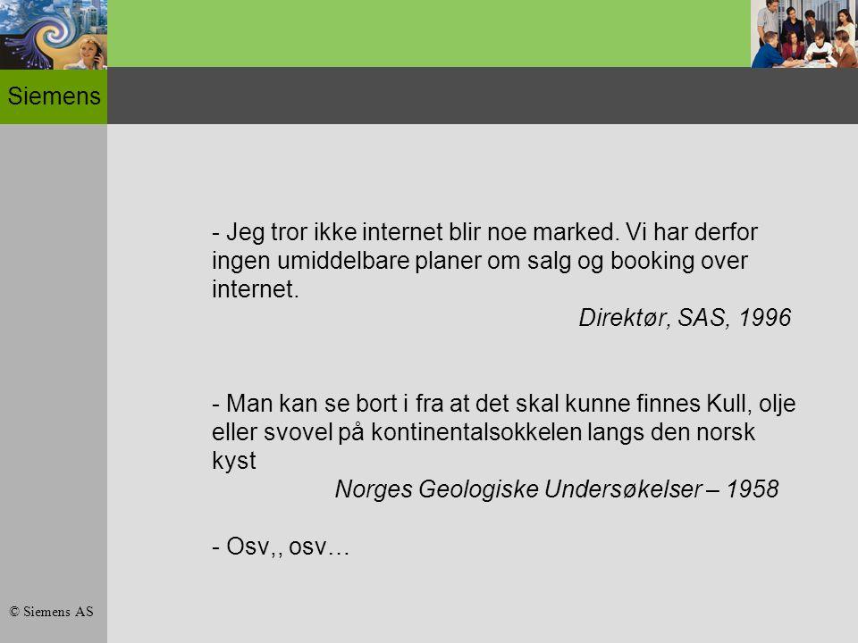 Siemens © Siemens AS - Jeg tror ikke internet blir noe marked.