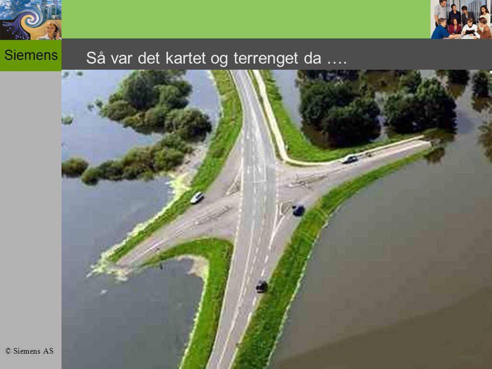 Siemens © Siemens AS Så var det kartet og terrenget da ….