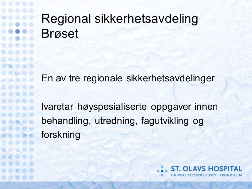 Rapport om Brøset avgitt 8.4.2014 Ikke funnet holdepunkter for subkultur som utøver vold mot pasienter Rapporten peker på forbedringsområder