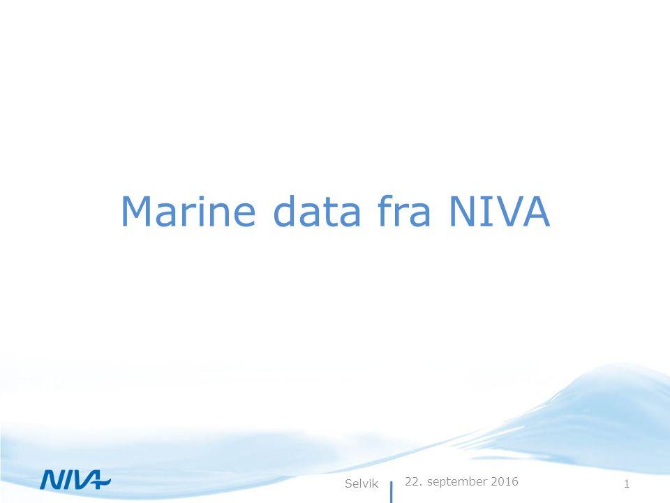22. september 2016 1Selvik Marine data fra NIVA
