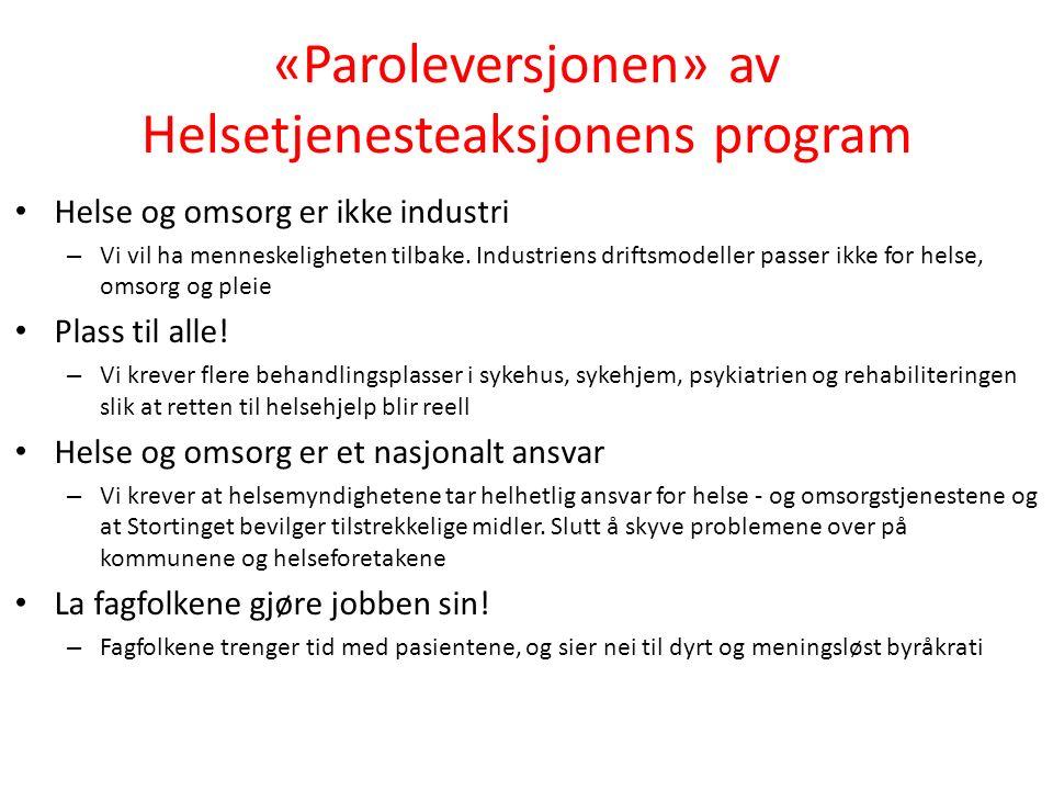 «Paroleversjonen» av Helsetjenesteaksjonens program Helse og omsorg er ikke industri – Vi vil ha menneskeligheten tilbake.