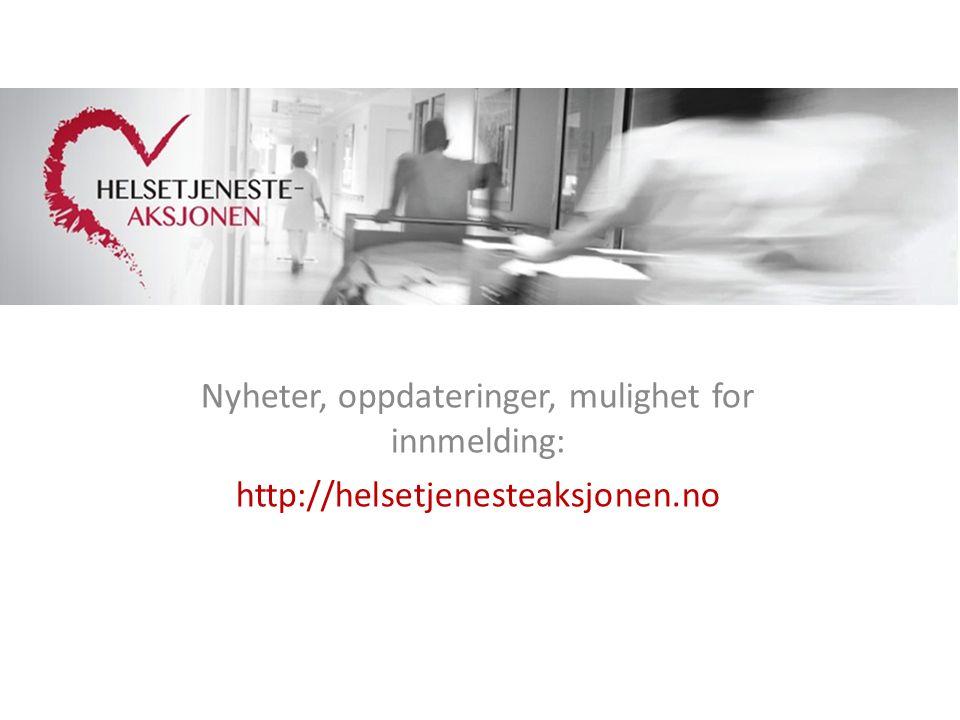 Nyheter, oppdateringer, mulighet for innmelding: http://helsetjenesteaksjonen.no