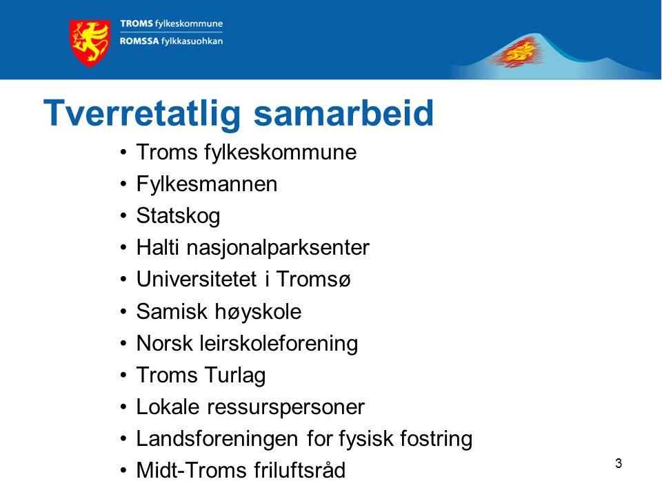 3 Tverretatlig samarbeid Troms fylkeskommune Fylkesmannen Statskog Halti nasjonalparksenter Universitetet i Tromsø Samisk høyskole Norsk leirskolefore