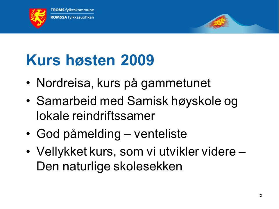 Kurs høsten 2009 Nordreisa, kurs på gammetunet Samarbeid med Samisk høyskole og lokale reindriftssamer God påmelding – venteliste Vellykket kurs, som