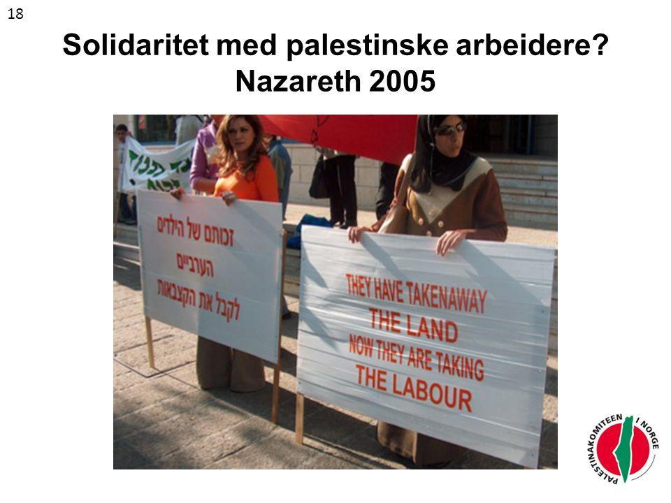 Solidaritet med palestinske arbeidere? Nazareth 2005 18
