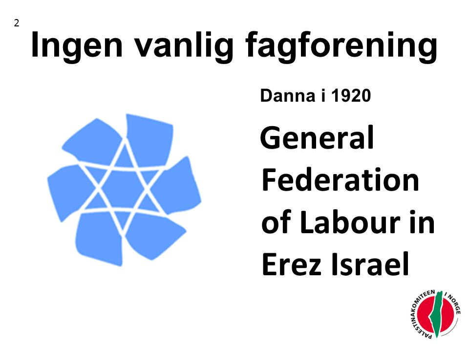 Ingen vanlig fagforening Danna i 1920 General Federation of Labour in Erez Israel 2