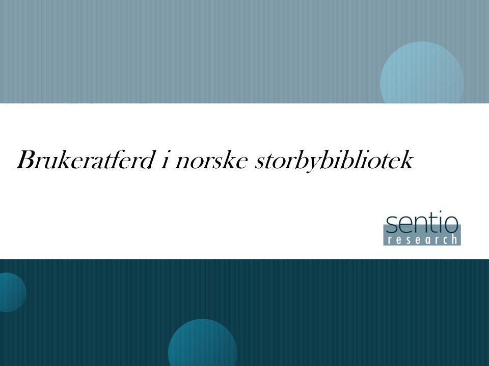 Brukeratferd i norske storbybibliotek