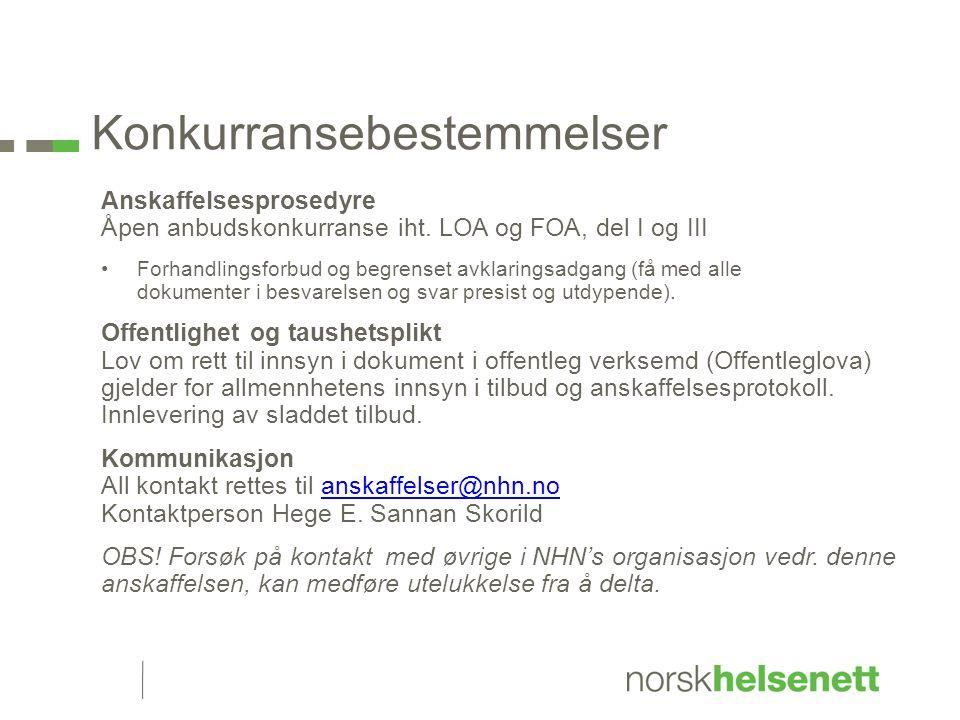 Konkurransebestemmelser Anskaffelsesprosedyre Åpen anbudskonkurranse iht.