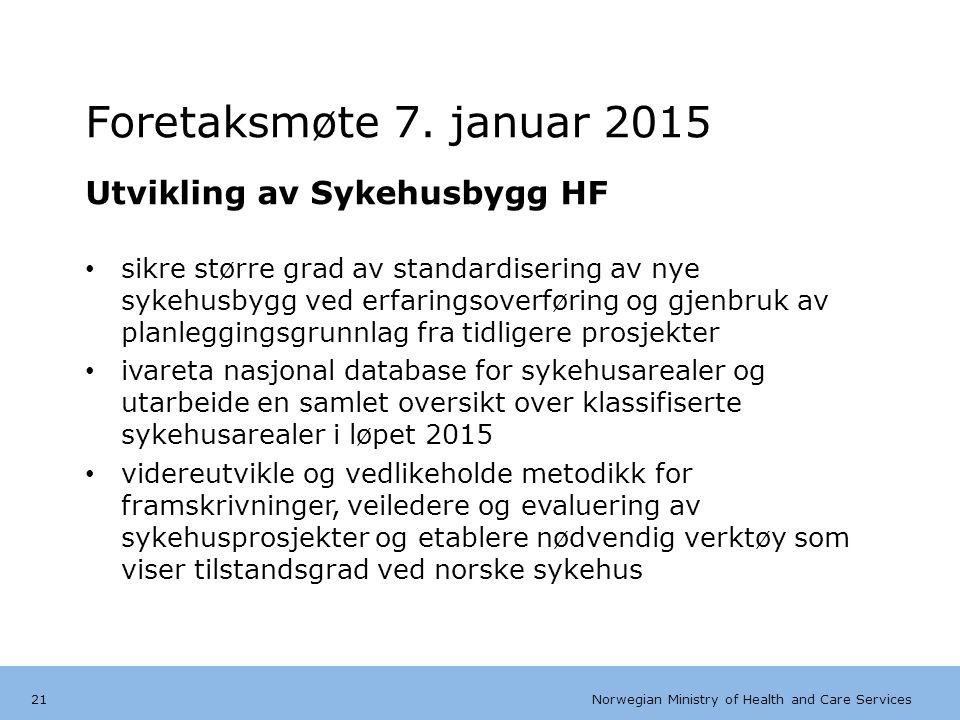 Norwegian Ministry of Health and Care Services Engelsk mal:Tekst uten kulepunkter Foretaksmøte 7. januar 2015 Utvikling av Sykehusbygg HF sikre større