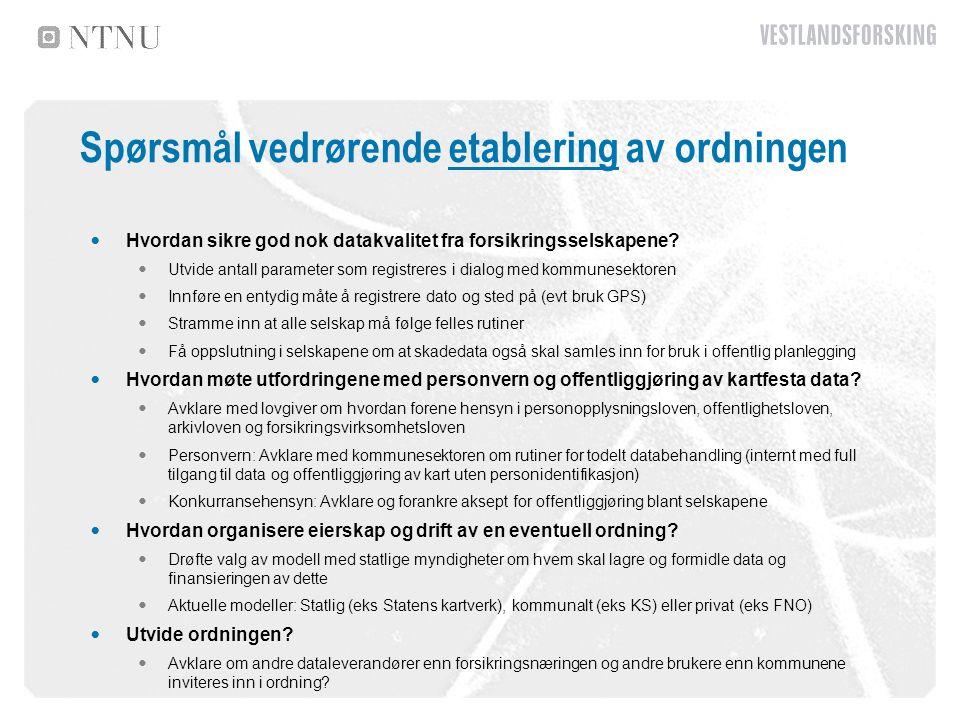 Spørsmål vedrørende etablering av ordningen Hvordan sikre god nok datakvalitet fra forsikringsselskapene.