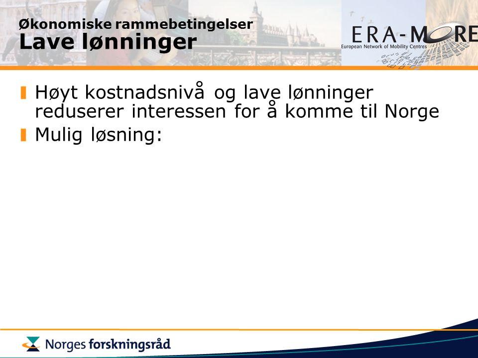 Økonomiske rammebetingelser Lave lønninger Høyt kostnadsnivå og lave lønninger reduserer interessen for å komme til Norge Mulig løsning: