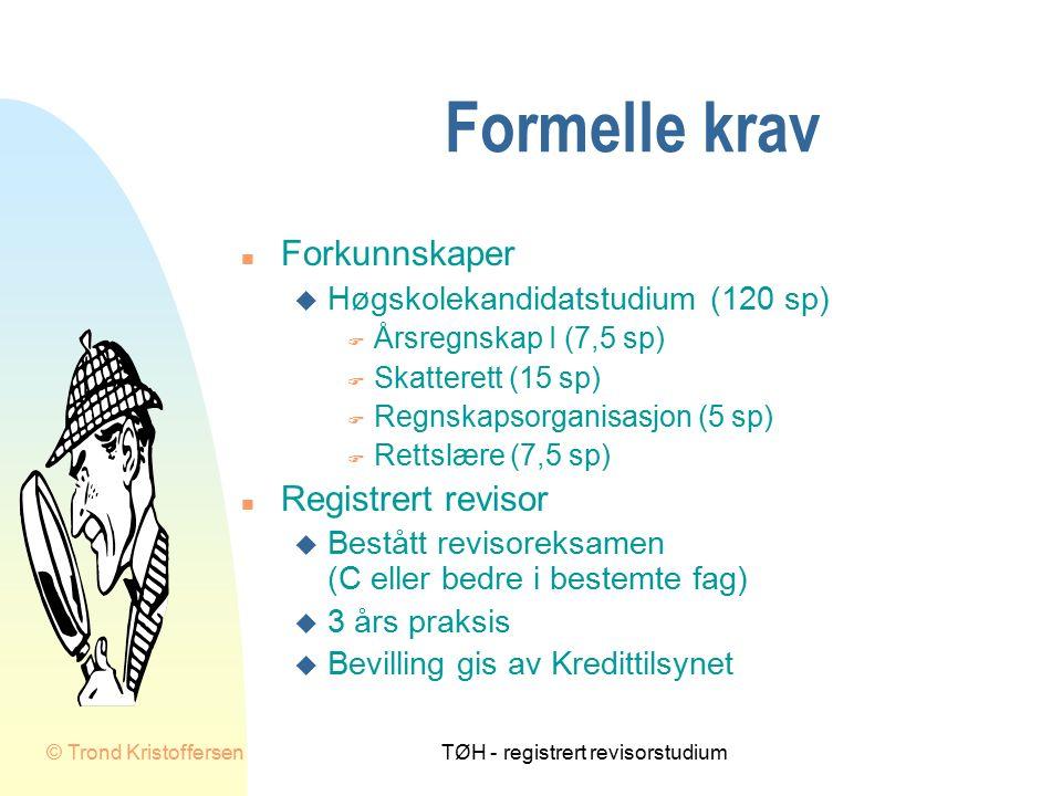 © Trond KristoffersenTØH - registrert revisorstudium Registrert revisorstudium 5.