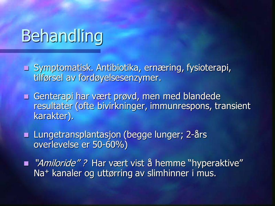 Behandling Symptomatisk. Antibiotika, ernæring, fysioterapi, tilførsel av fordøyelsesenzymer.