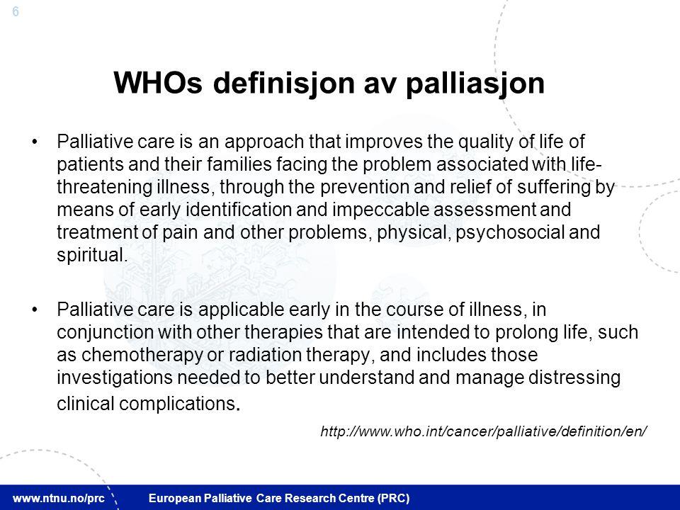 27 www.ntnu.no/prc European Palliative Care Research Centre (PRC)