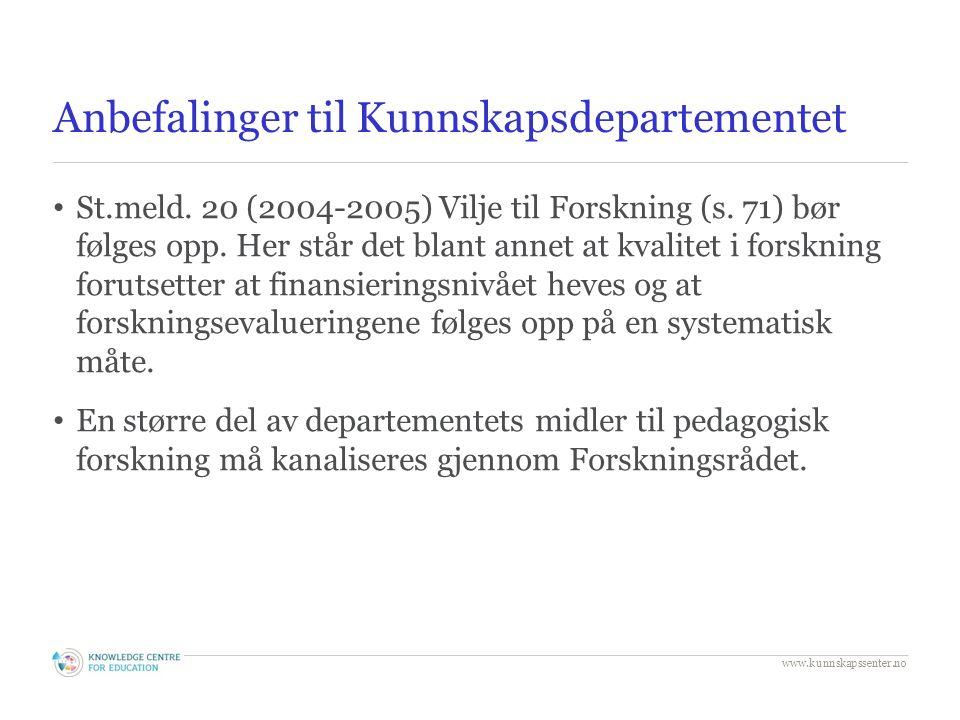 Anbefalinger til Kunnskapsdepartementet St.meld. 20 (2004-2005) Vilje til Forskning (s.