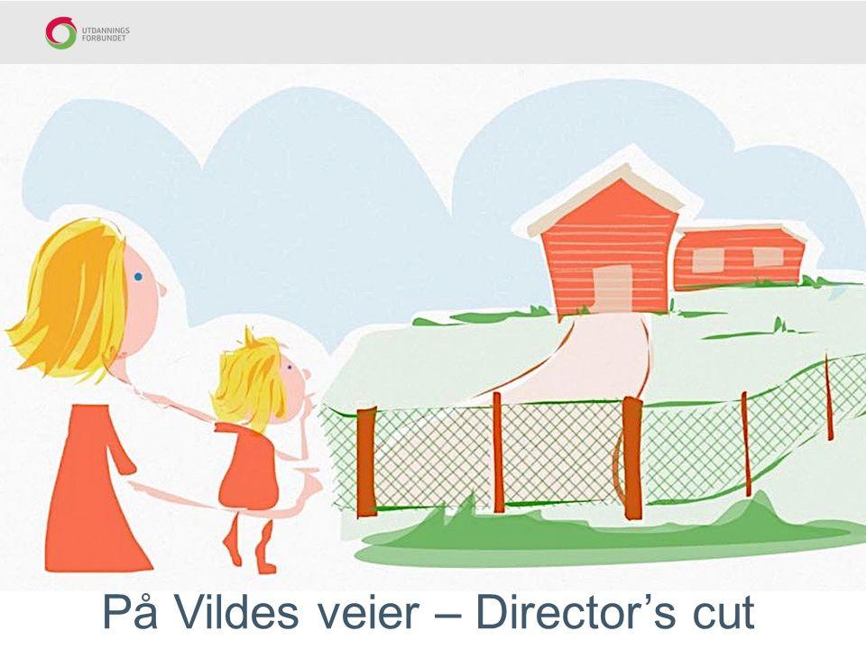 På Vildes veier – Director's cut