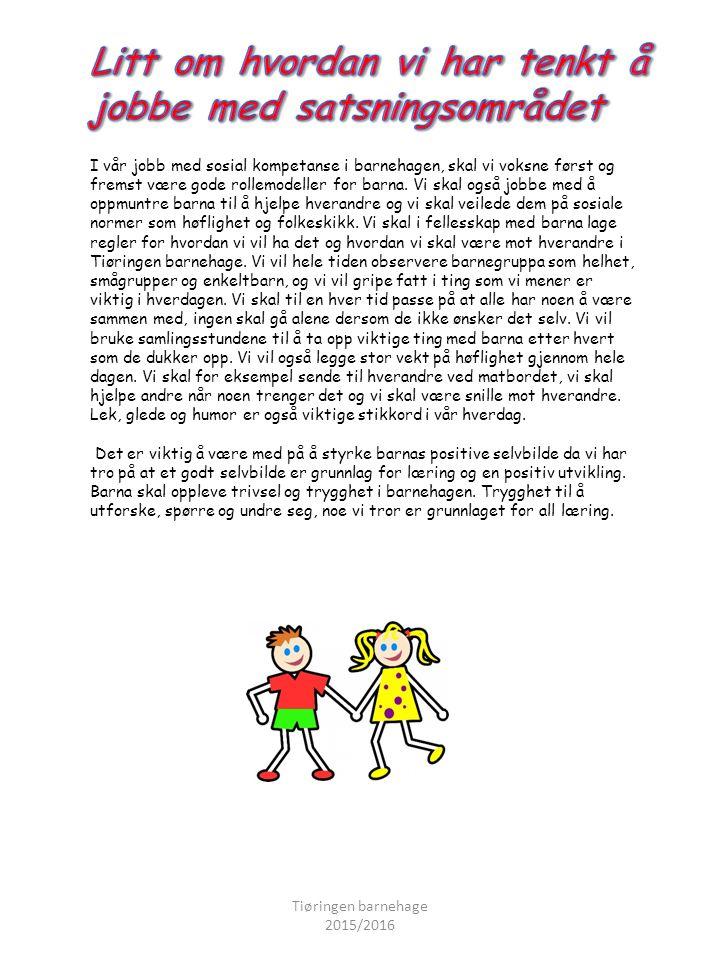 I vår jobb med sosial kompetanse i barnehagen, skal vi voksne først og fremst være gode rollemodeller for barna.