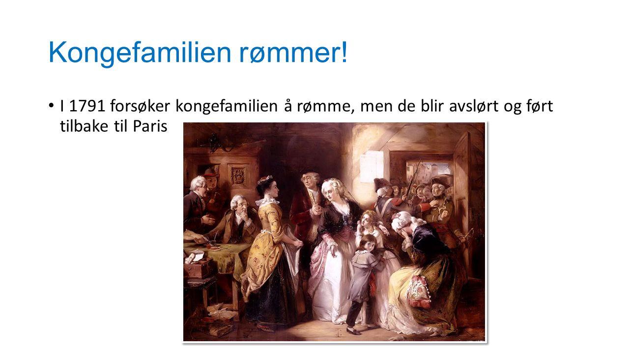 Kongefamilien rømmer! I 1791 forsøker kongefamilien å rømme, men de blir avslørt og ført tilbake til Paris